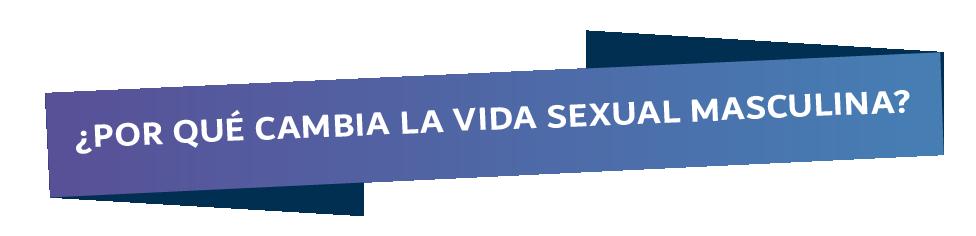 Por que cambia la vida sexual masculina